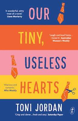 Our Tiny, Useless Hearts by Toni Jordan, Review: Made my day