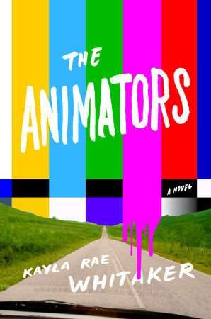 THE ANIMATORS by Kayla Rae Whitaker, Book Review