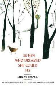 The Hen Who Dreamed She Could Fly Sun-mi Hang, Kazuko Nomoto, Chi-Young Kim
