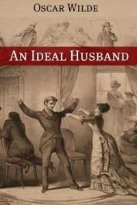 Oscar Wilde An Ideal Husband review