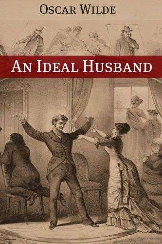 AN IDEAL HUSBAND by Oscar Wilde, Book Review