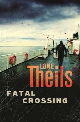 FATAL CROSSING by Lone Theils, Review: Feisty heroine