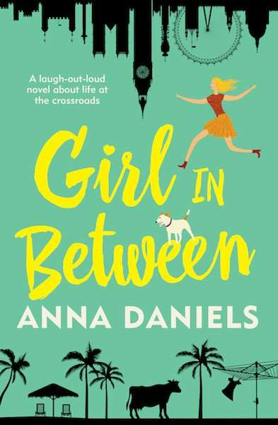 GIRL IN BETWEEN by Anna Daniels – Book Review, Author Post & Giveaway