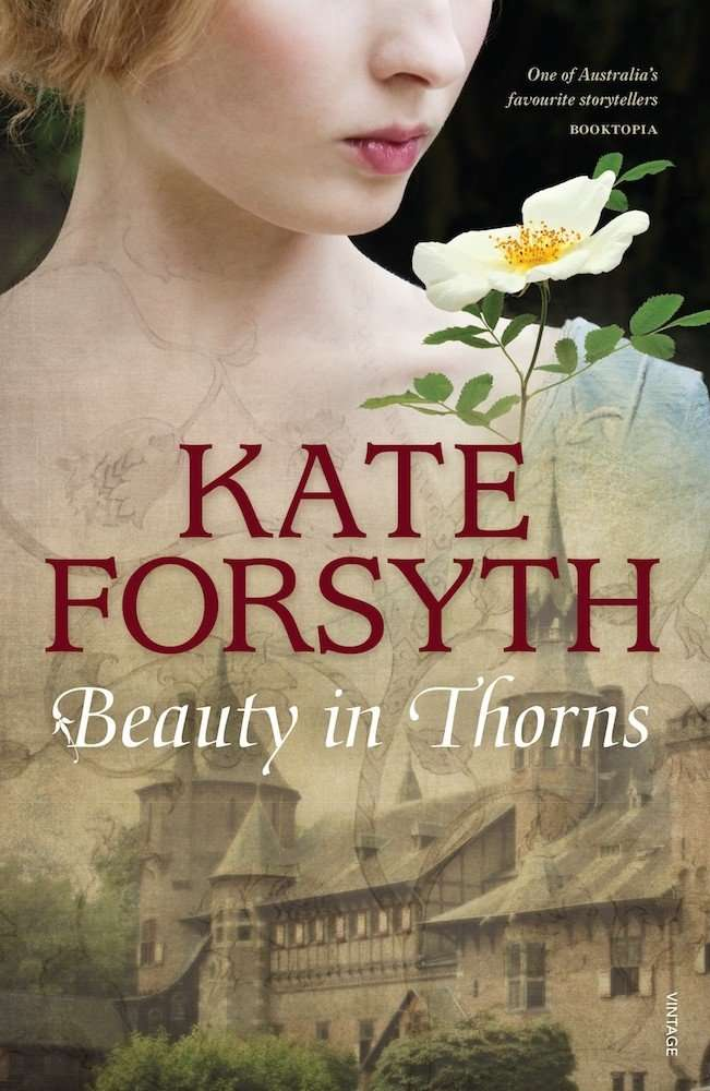 BEAUTY IN THORNS by Kate Forsyth, Review: Poetic symbolism