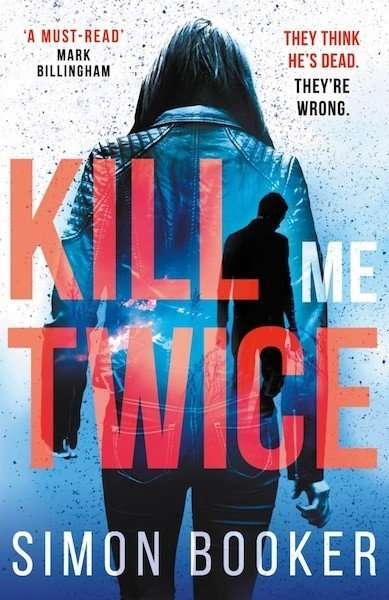KILL ME TWICE by Simon Booker, Book Review