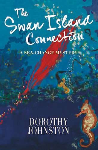 Dorothy Johnston on THE SWAN ISLAND CONNECTION plus giveaway