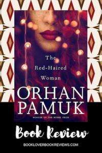 Orhan Pamuk, The Red Haired Woman Review