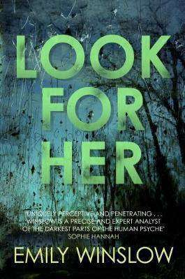 LOOK FOR HER by Emily Winslow, Review: Deviously plotted