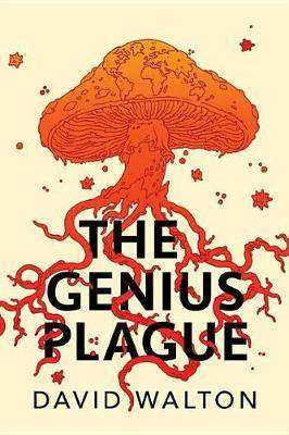 THE GENIUS PLAGUE by David Walton, Book Review and Giveaway