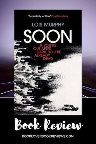 SOON by Lois Murphy, Review: An utterly gripping debut