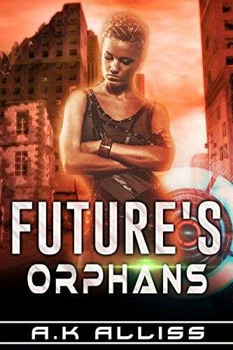 FUTURE'S ORPHANS by A K Alliss, Book Review