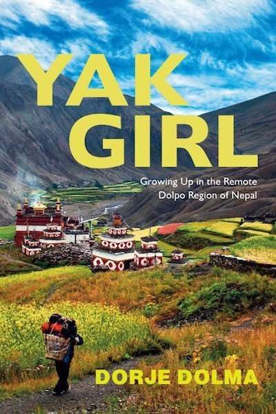 YAK GIRL, Dorje Dolma on Growing Up in the Remote Dolpo Region of Nepal