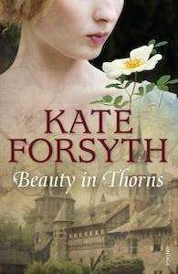 Beauty in Thorns Kate Forsyth - OP