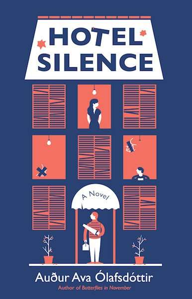 HOTEL SILENCE by Audur Ava Olafsdottir, Book Review