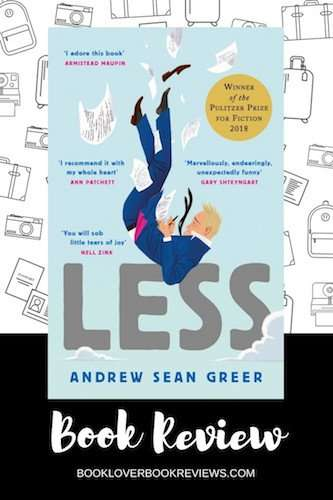 LESS by Andrew Sean Greer, Review: Unusual narrative structure