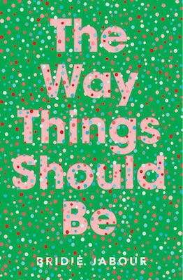 THE WAY THINGS SHOULD BE by Bridie Jabour, Book Review