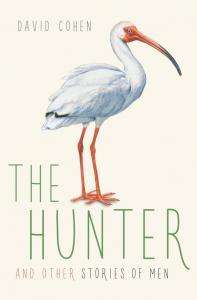 The Hunter and Other Stories of Men - David Cohen