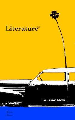 LITERATURE ® by Guillermo Stitch, Book Review