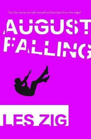 AUGUST FALLING by Les Zig, Review: Sharp-witted narrative