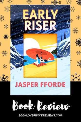 Early Riser by Jasper Fforde, Review: Topical dystopian flair