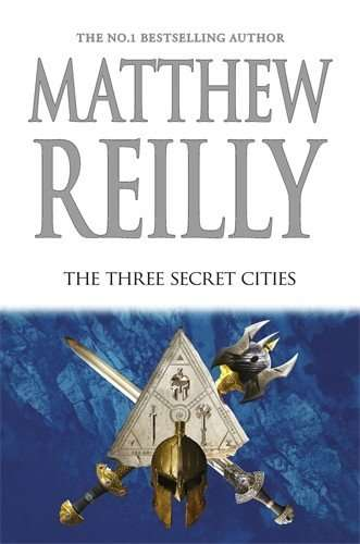 The Three Secret Cities by Matthew Reilly, Review: A series maturing
