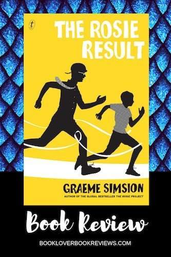 The Rosie Result by Graeme Simsion, Review: Pitch-perfect conclusion