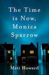 Matt Howard - The Time is Now Monica Sparrow