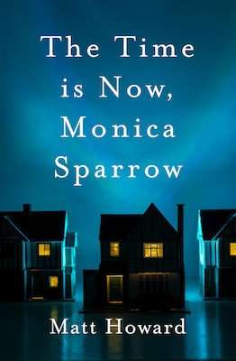 Matt Howard's inspiration for The Time is Now, Monica Sparrow