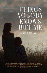 Things Nobody Knows But Me by Amba Pajalic