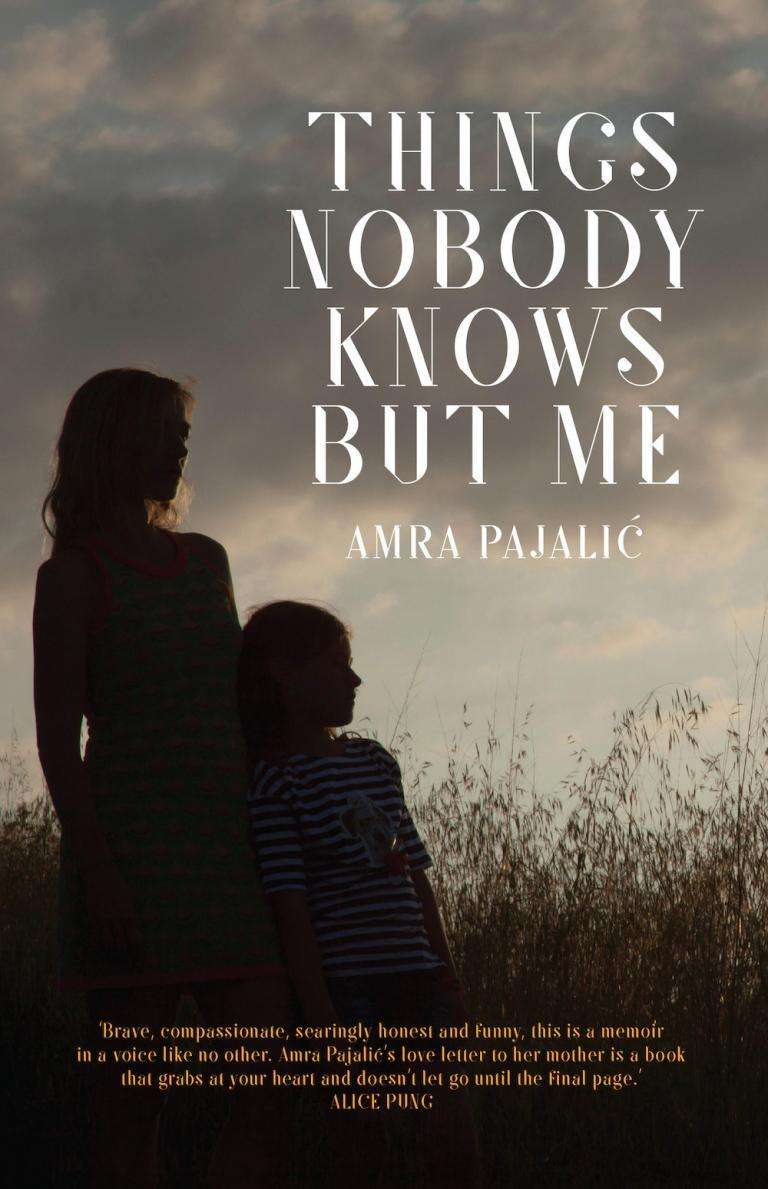 Amra Pajalić on the inspiration behind memoir Things Nobody Knows But Me