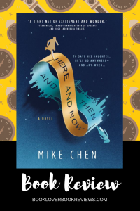 Here and Now and Then Book Review, Mike Chen