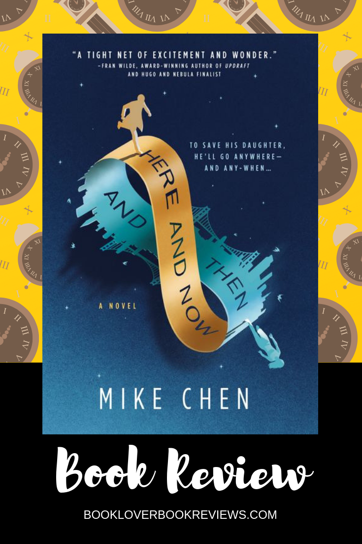 Here and Now and Then by Mike Chen, Review: Brimming with heart
