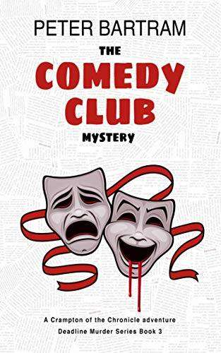 The Comedy Club Mystery by Peter Bartram (Deadline Murder #3), Review