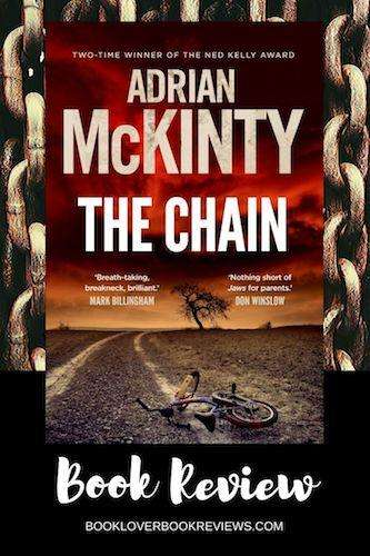 THE CHAIN by Adrian McKinty, Book Review: A chilling plot