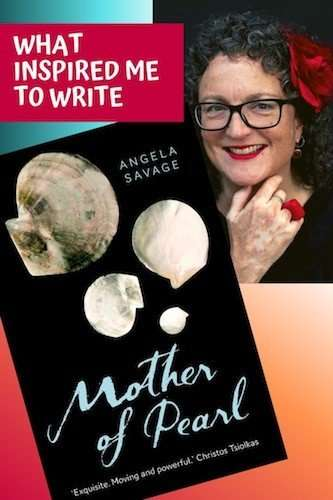 MOTHER OF PEARL: Angela Savage on the inspiration for her new novel