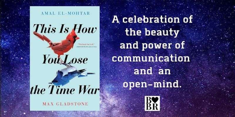 2020 Hugo Award winning This is How You Lose the Time War, Review