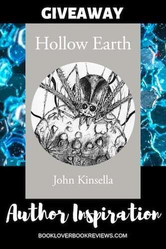 John Kinsella's inspiration for HOLLOW EARTH