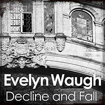 Decline and Fall - Evelyn Waugh