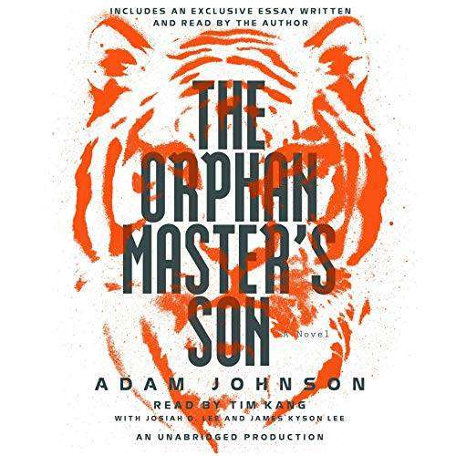 The Orphan Masters Son - Adam Johnson - Audiobook
