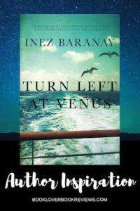 Turn Left at Venus by Inez Baranay, Author Inspiration