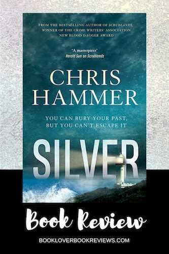 SILVER by Chris Hammer, Book Review: Literary determination