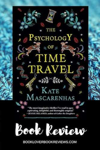 The Psychology of Time Travel by Kate Mascarenhas, Review: Original