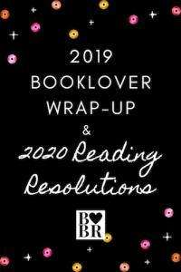 2019 Booklover Wrap-Up & 2020 Reading Resolutions