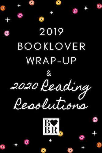 2019 Booklover Wrap-Up and 2020 Reading Resolutions