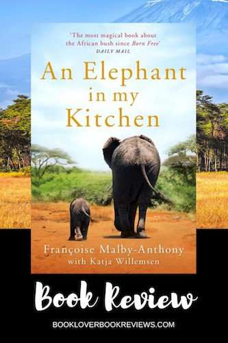 An Elephant in My Kitchen by Françoise Malby-Anthony, Review