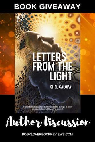 Letters From The Light author Shel Calopa: Dystopia Now? #Giveaway