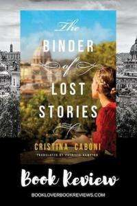 The Binder of Lost Stories by Cristina Caboni (Author) Patricia Hampton (Trans), Book Review