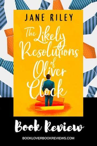 The Likely Resolutions of Oliver Clock by Jane Riley book cover (man standing in coffin) on tie pattern background - Book Review Banner