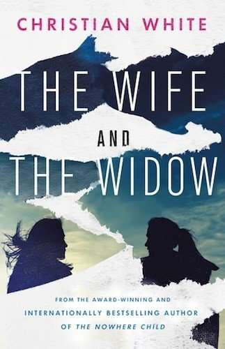 The Wife and the Widow - Christian White - Minotaur Books US
