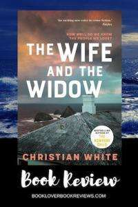 The Wife and the Widow by Christian White, Book Review